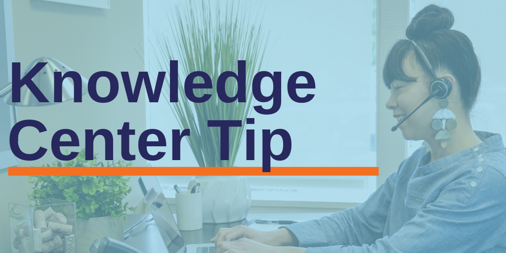 Knowledge Center Tip