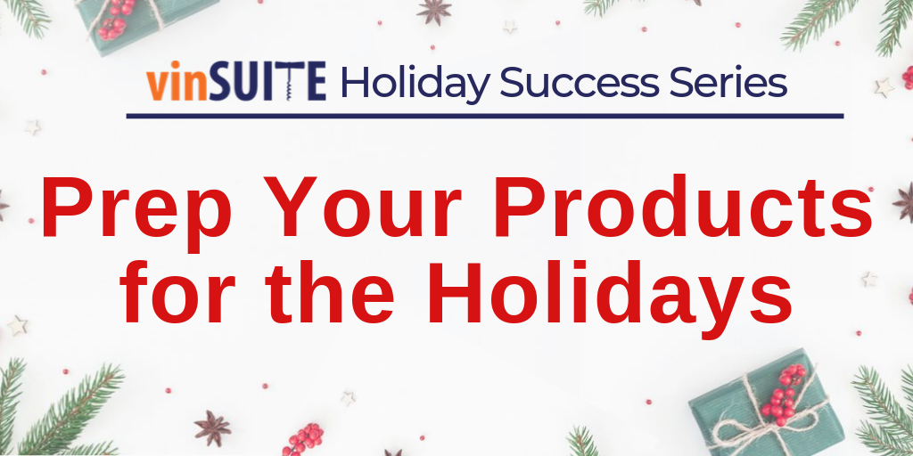 Prep Your Products for the Holidays