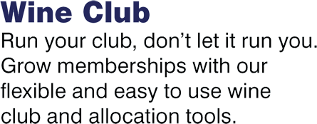 Run your club, don't let it run you. Grow memberships with our flexible and easy to use wine club and allocation tools.